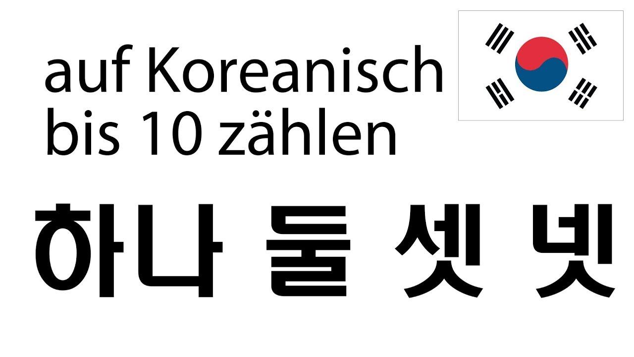 Auf Koreanisch Bis 10 Zählen Koreanisch Lernen Mit Hangul