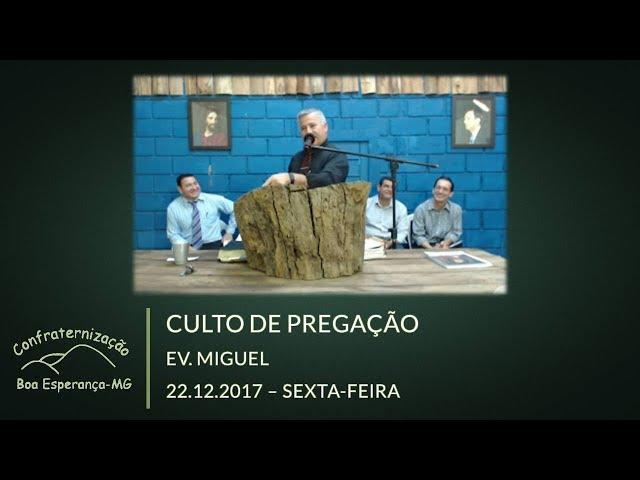22.12.2017 | Sexta-Feira | Ev. Miguel | Confraternização Boa Esperança/MG