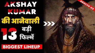 13 Akshay Kumar Biggest Movies Releasing In 2021 -2022   Upcoming Film & Webseries