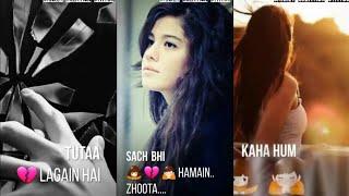 Har Aaina toota lage hai ||Sad song||  Female version|| full screen whatsapp status || [S-C-S]