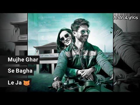 ❤Mujhe Ghar Se Bagha Le Ja 😛😍 || Female Whatsapp Status 😘 || AndroLyrics