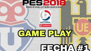 U de chile vs U Española | Pes2018 | fecha 1