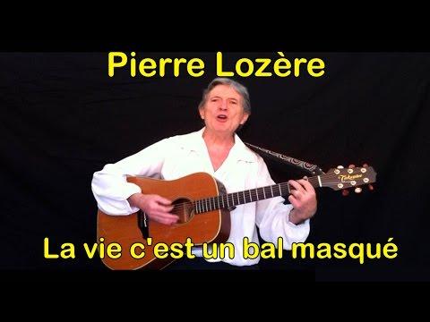 La vie c'est un bal masqué de Pierre Lozère