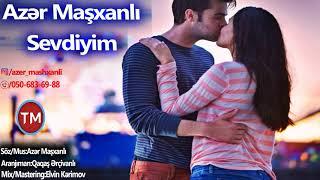 Azer Mashxanli - Sevdiyim 2018