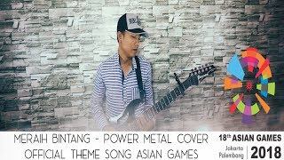 Meraih Bintang (Power Metal Cover) - Official Theme Song Asian Games 2018 by Roy LoTuZ MP3