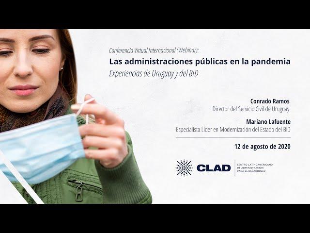 #WebinarCLAD Las administraciones públicas en la pandemia: experiencias de Uruguay y del BID