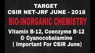 Lecture - 11 ll Bio-Inorganic Chemistry ll Vitamin B-12, Coenzyme B-12 & Cyanocobalamine