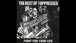 The Oppressed - Fight For Your Life: The Best Of The Oppressed (1996 FULL ALBUM)