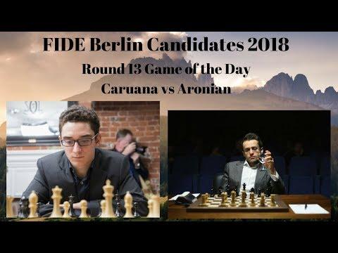 FIDE Berlin Candidates 2018  Caruana vs Aronian   Round 13