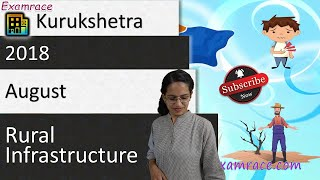 Rural Infrastructure: Kurukshetra August 2018 Summary (Important for UPSC CSE)