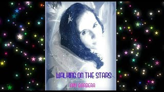 "Amy Barbera ""Walking On The Stars"" Animated Music Video"