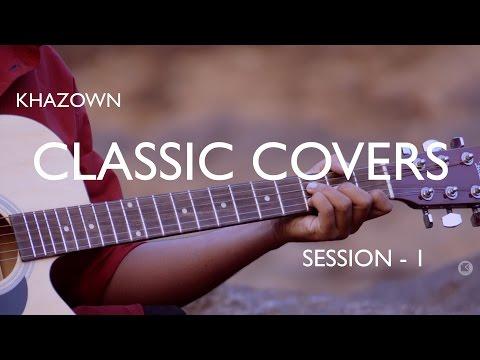 Khazown || Classic Covers  - Session 1 ( Malayalam Christian Worship Songs )
