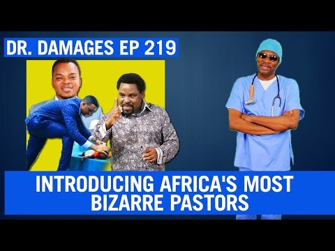 Dr. Damages Show – Episode 219: Introducing Africa's Most Bizarre Pastors