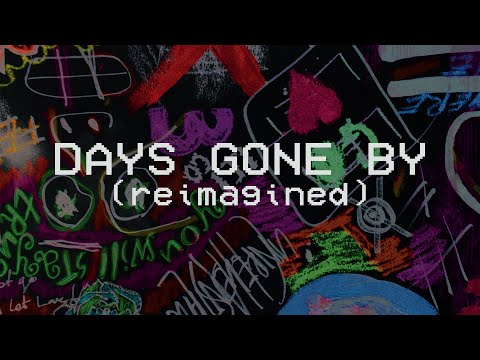 Music: Hillsong Young & Free – Days Gone By (Reimagined) + Lyrics
