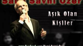 Sami Savni Özer - Aşık Olan Kişiler