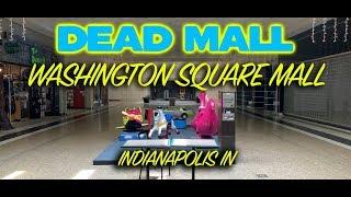 DEAD MALL - WASHINGTON SQUARE MALL - INDIANAPOLIS,IN