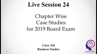 Chapter Wise Case Studies for Board Exam 2019 Live Session 24 CBSE Class 12 Business Studies