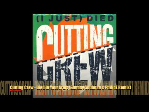 Cutting Crew - Died In Your Arms (Sunday Soulman & PhilipZ Remix)