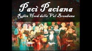Paci Paciana, Robin Hood della Val Brembana