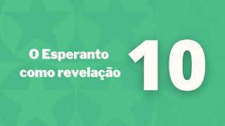 O Esperanto como revelação – Capítulo 10 – Em Saudação