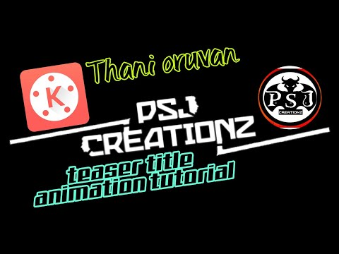 Thani Oruvan Teaser Title Animation Tutorial In Kinemaster Easy By Psj Creationz