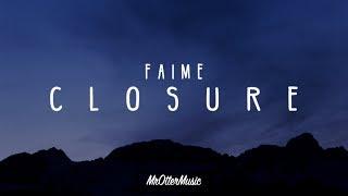 Faime - Closure (Lyrics)