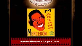 MARIANO MERCERON Perlas Cubanas. Yenyere Cuma , Carmencita