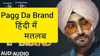 Pagg Da Brand Lyrics Meaning In Hindi - Ranjit Bawa New Latest Punjabi Song 2020