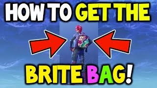 HOW TO GET THE *BRITE BAG* IN FORTNITE BATTE ROYALE! - Brite Bag Explained! - Rainbow Bag Fortnite