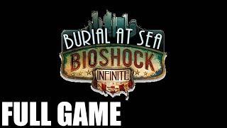 BioShock Infinite: Burial At Sea - Full Game Walkthrough (No Commentary Longplay)