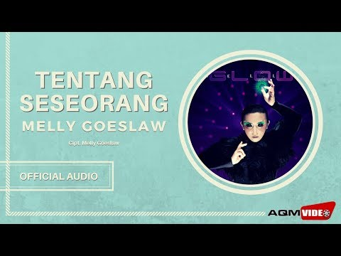 Melly Goeslaw - Tentang Seseorang | Official Audio
