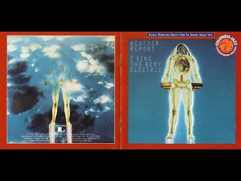 Weather Report - I Sing The Body Electric (Full Album)