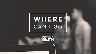 jpcc worship youth   where can i go official demo video