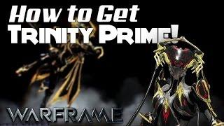 [WARFRAME] HOW TO GET TRINITY PRIME