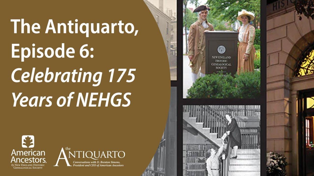 The Antiquarto, Episode 6: Celebrating 175 Years of NEHGS