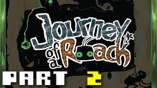 Journey of a Roach - Walkthrough Part 2