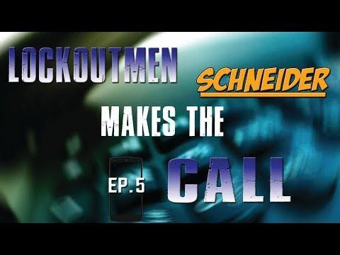 Lockoutmen Makes The Call to Schneider ep5 2017