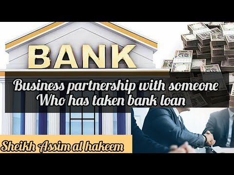 Can we do business partnership with someone who has taken a loan from the bank? - Assim al hakeem