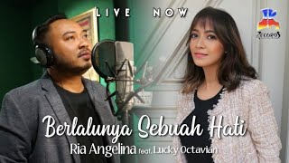[Live Streaming] Ria Angelina feat. Lucky Octavian - Berlalunya Sebuah Hati