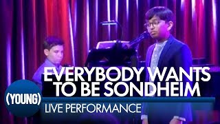 Everybody Wants To Be Sondheim | (YOUNG)