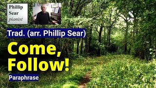 Trad. (arr Phillip Sear): Come, Follow!