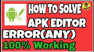 How to Solve Apk Editor Errors(Any) - 100% Working