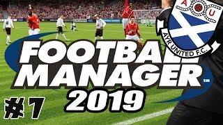 Football Manager 2019 -- Ayr United Returns! -- Ep 7