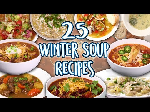 25 Winter Soups Recipes | Cold Weather Soup And Stew Super Comp | Well Done