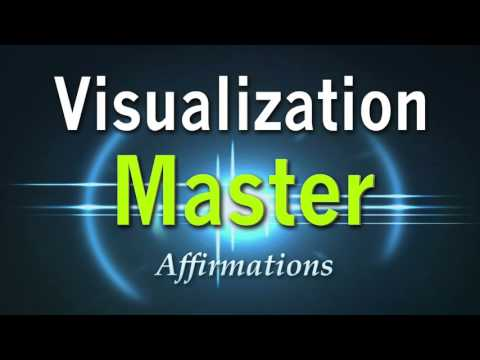 Visualization Master - Become a Master at Visualization - Visualize with Great Ease Affirmations