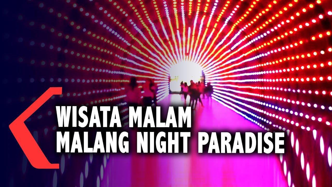 Indahnya Wisata Malam Di Malang Night Paradise Youtube
