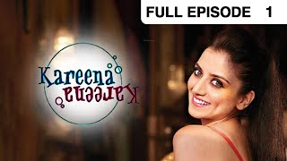 Kareena Kareena | Hindi Serial | Full Episode - 1 | Kulraj Randhawa, Nandita Puri | Zee TV Show