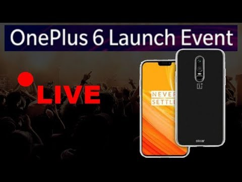 🔴 OnePlus 6 Live Launch Event LONDON