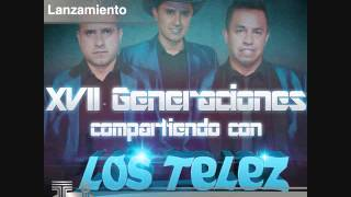 GRITARIA LOS TELEZ 2015 DISCO XVll GENERACIONES COMPARTIENDO CON LO...