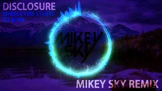 Disclosure - When A Fire Starts To Burn (Mikey Sky Remix) [FREE DOWNLOAD]